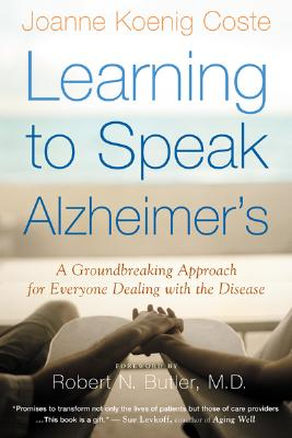 Learning to Speak Alzheimer's By Coste, Joanne Koenig/ Butler, Robert N. (FRW)