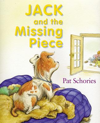 Jack and the Missing Piece By Schories, Pat/ Schories, Pat (ILT)